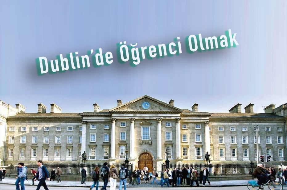 Dublin'de Öğrenci Olmak