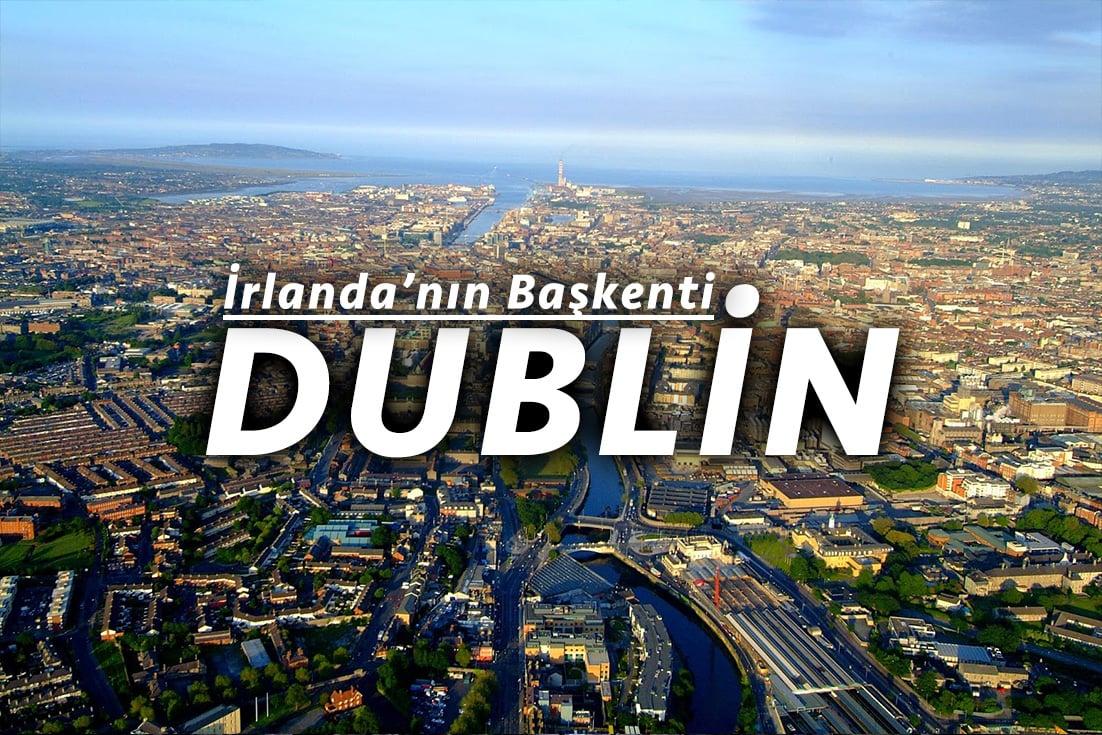 İrlanda'nın Başkenti Dublin Şehri